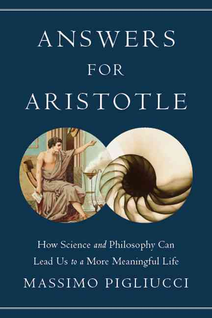 Answers for Aristotle By Pigliucci, Massimo