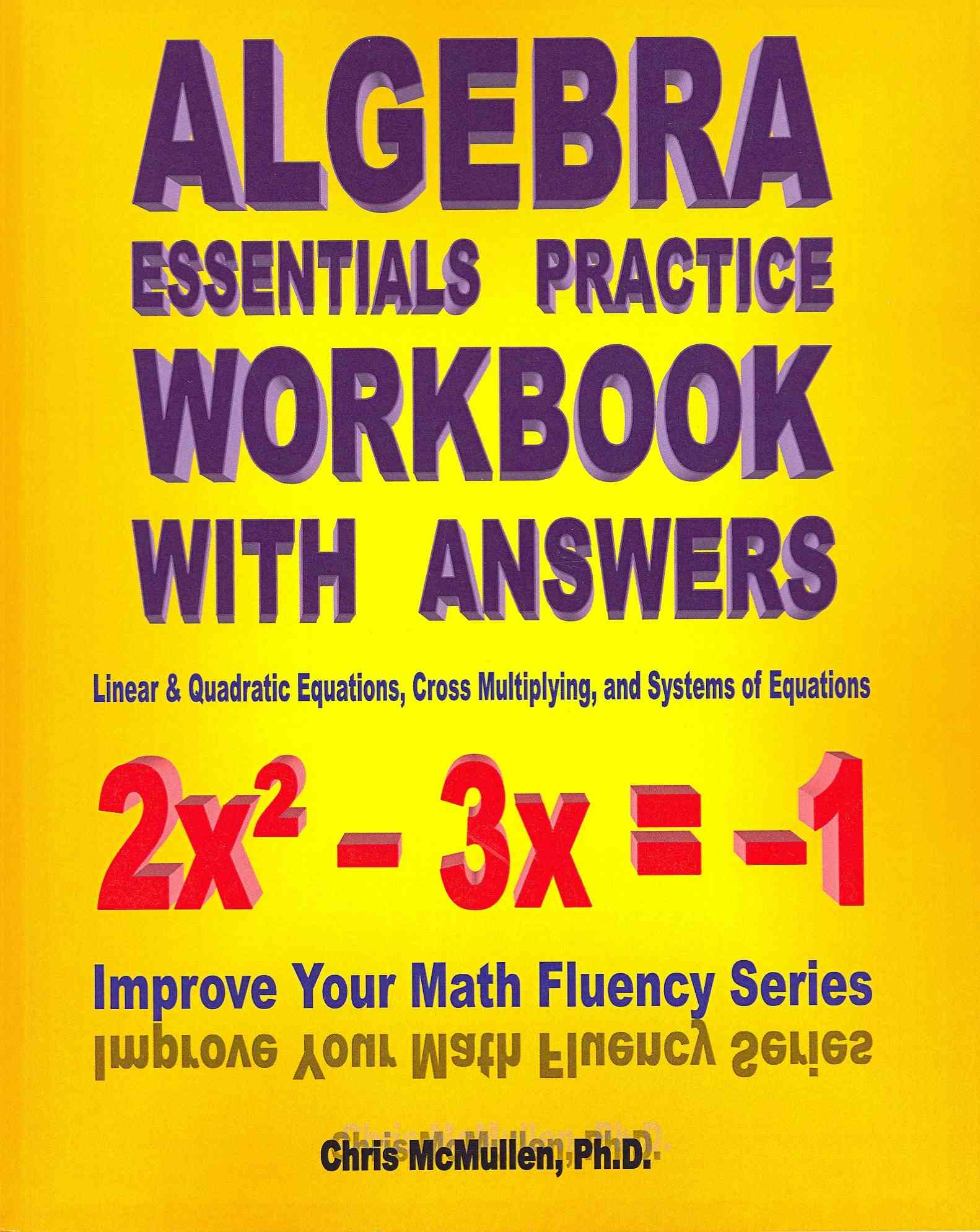Algebra Essentials Practice Workbook With Answers By Mcmullen, Chris, Ph.d.