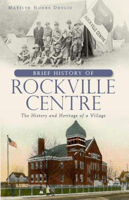 A Brief History of Rockville Centre By Devlin, Marilyn Nunes